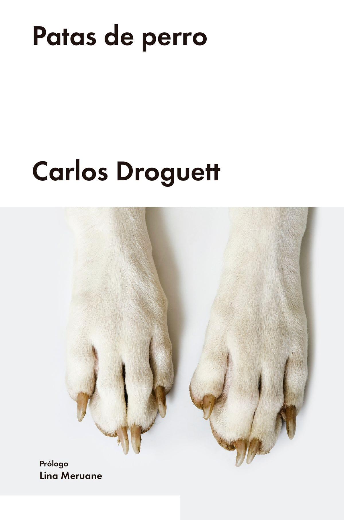 """""""Patas de perro"""", de Carlos Droguett."""