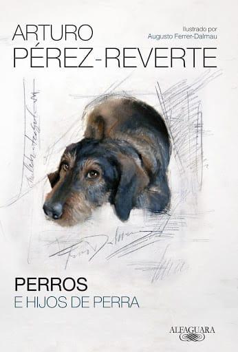 """""""Perros e hijos de perra"""", de Arturo Pérez-Reverte."""