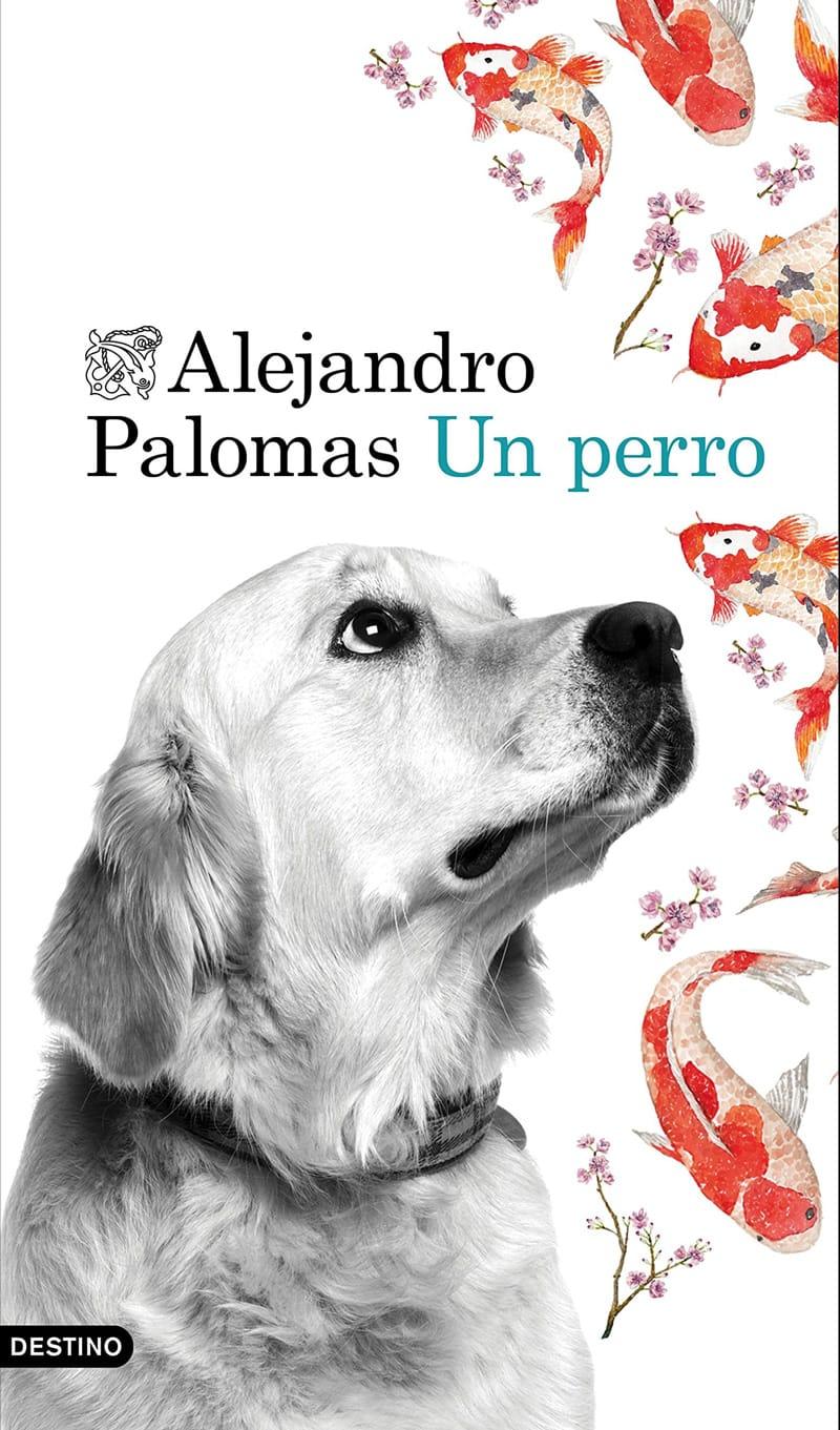 """-""""Un perro"""", de Alejandro Palomas."""